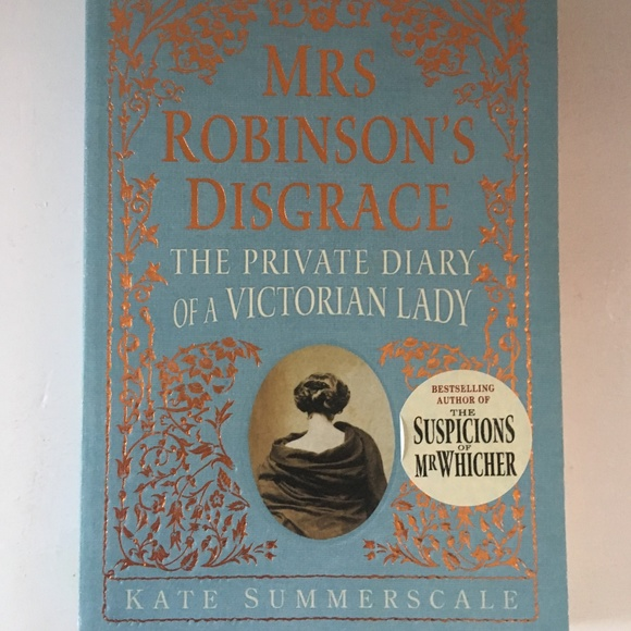 MRS. Robinson's Disgrace Kate Summerscale